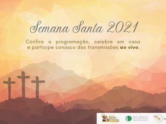 Confira a programação da Semana Santa 2021