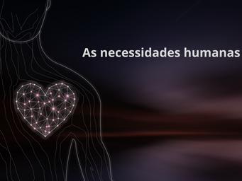 As necessidades humanas