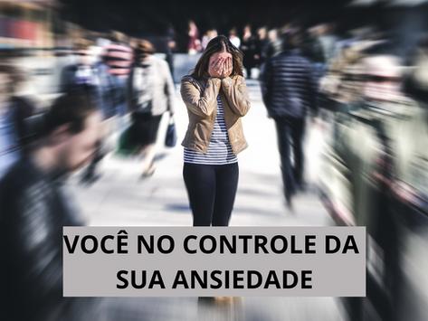 Você no Controle da Sua Ansiedade