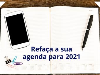 Refaça a sua agenda para 2021