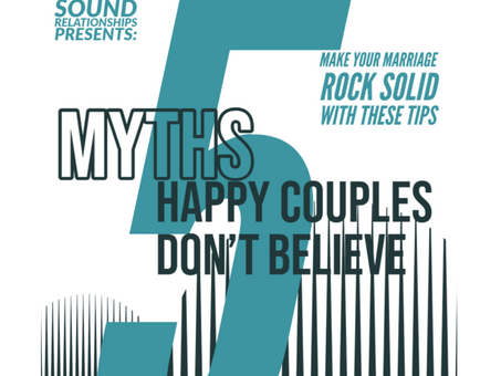 5 Myths Happy Couples Don't Believe