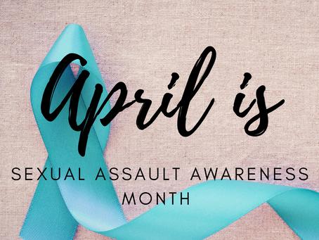 SEXUAL ASSAULT AWARENESS MONTH APRIL 2021