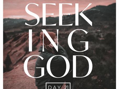 Day 21- Seeking God