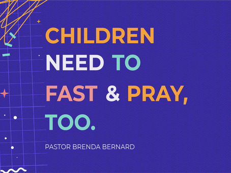 Day 7- Children Need to Fast & Pray, Too