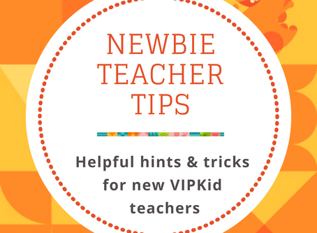 Tips for Newbie VIPKid Teachers