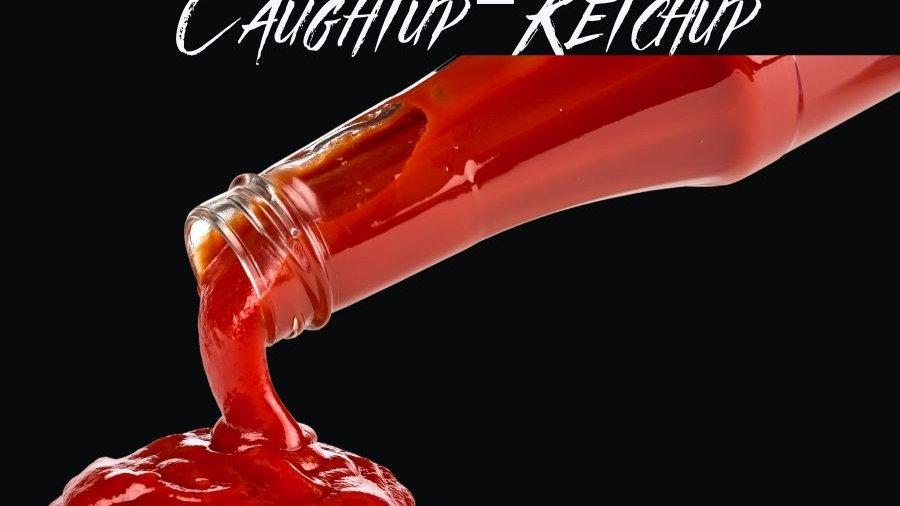Caught up Ketchup