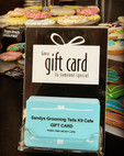 Gift Cards available at  Sandys Grooming Tails & K9 Cafe