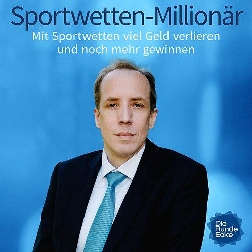 Sportwetten-Millionär: Mit Sportwetten Geld verlieren und noch mehr gewinnen