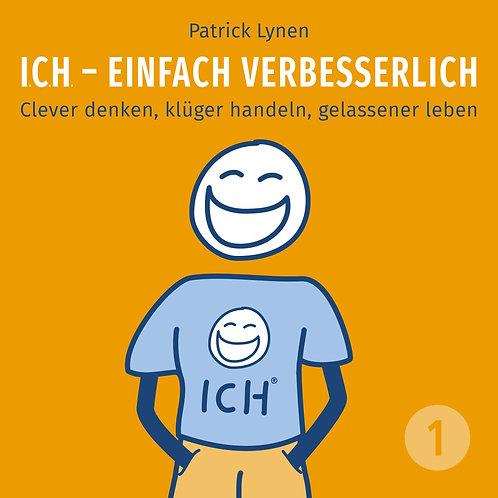 I.C.H. - einfach verbesserlich! Teil 1 - Clever denken, klüger handeln...