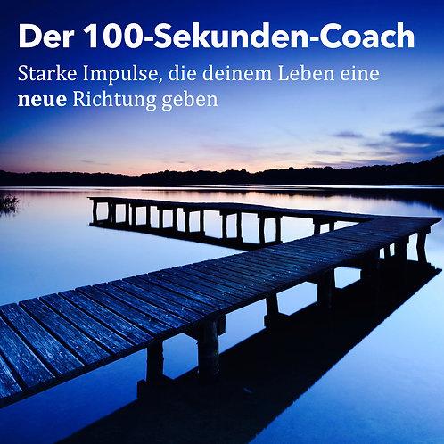 100-Sekunden-Coach: Starke Impulse, die deinem Leben eine neue Richtung geben
