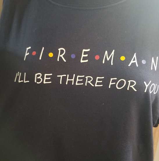 Hoodie Fireman Ill be there for you