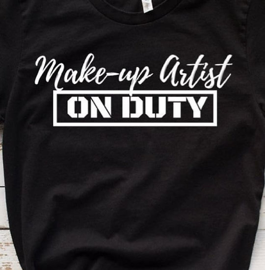 Make-up Artist on Duty Tshirt