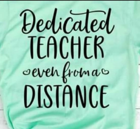 Dedicated Teacher even from a Distance Tshirt