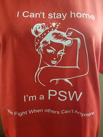 """Tshirt """"I Can't stay home, Im a PSW We fight when others cant"""" Tough girl"""