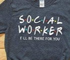 Social worker Tshirt ill be there for you