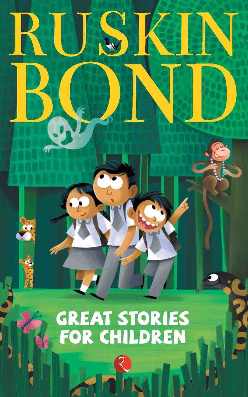 Collection of Some of Ruskin Bond's Most Delightful Children's Stories
