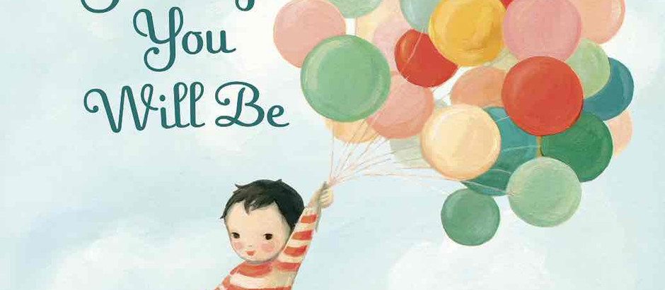 The Wonderful Things You Will Be: Celebrates The Dreams, Acceptance, And Love