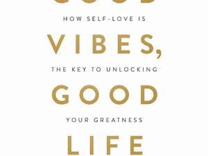 Good Vibes, Good Life: A Beautifully Designed Book Full of Inspiring Quotes And Wisdom
