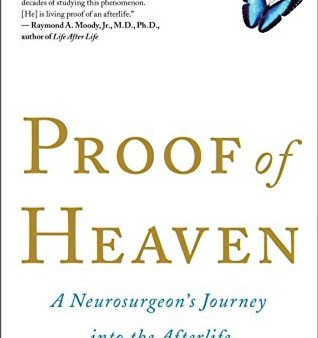 Proof of Heaven: A Neurosurgeon's Journey into the After Life
