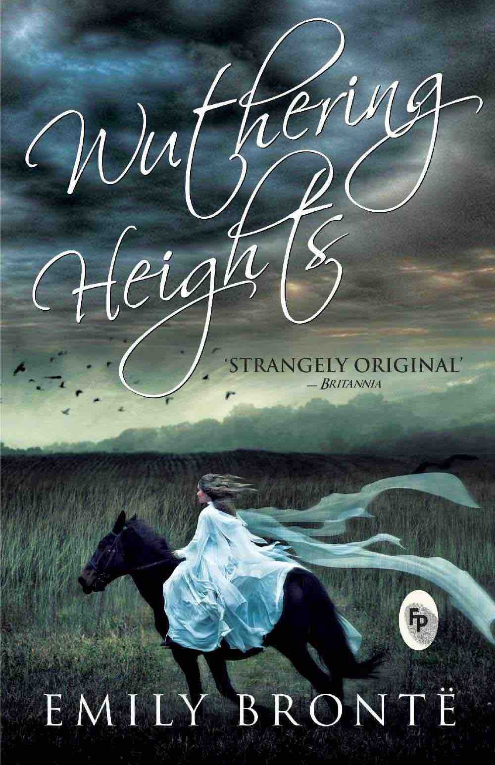 Wuthering Heights: Epic Story of Love, Envy, Betrayal And Revenge