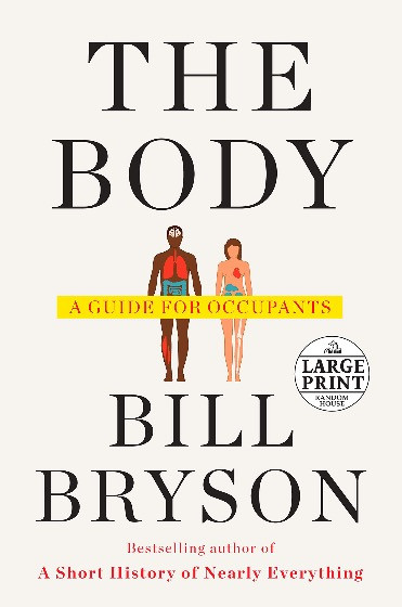 The Body A Guide for Occupants   As addictive As It Is Comprehensive