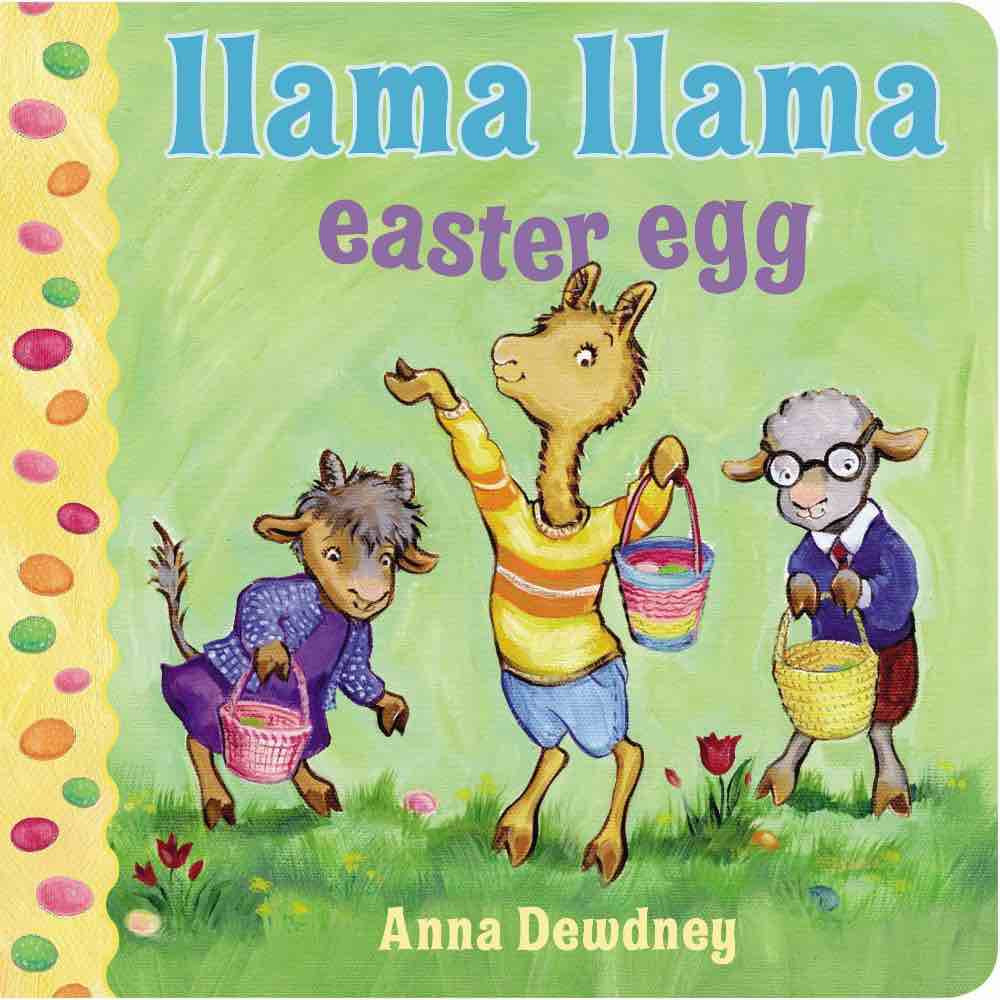Llama Llama Easter Egg: With Short And Simple Rhyming Text For Babies And Toddlers