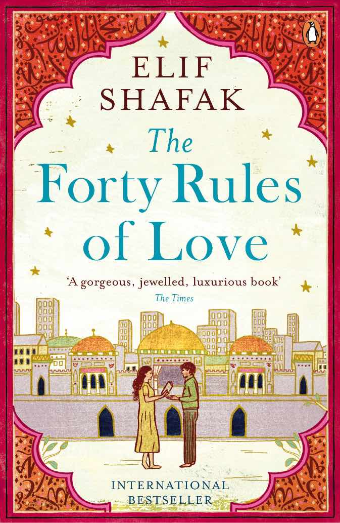 The Forty Rules of Love: One of The BBC's 100 Novels that Shaped the World