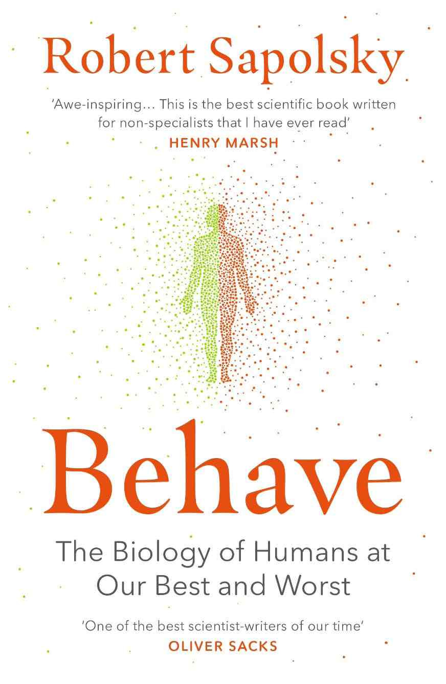 Behave: The Biology of Humans at Our Best and Worst | Learn More About Human Nature