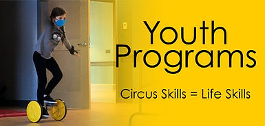 Image: child balancing on unicycle trainer, text: Youth Circus Programs