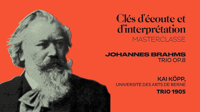 Masterclasse filmée : Brahms Trio.op8