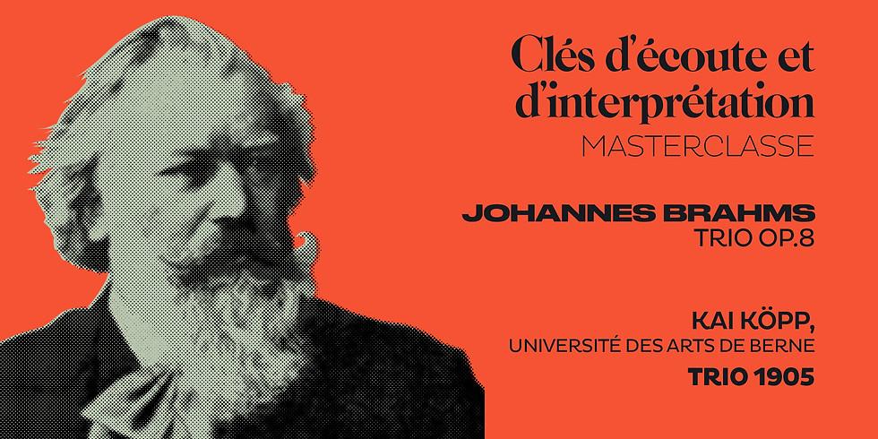 VOD : Masterclasse filmée : Brahms Trio.op8