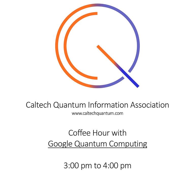 Coffee Hour With Google Quantum Computing