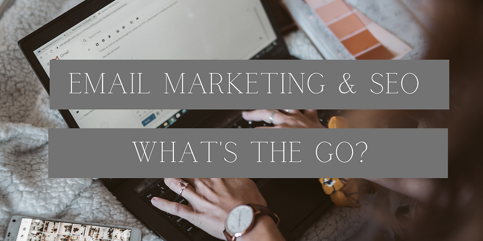 EMAIL MARKETING & SEO - WHAT'S THE GO?