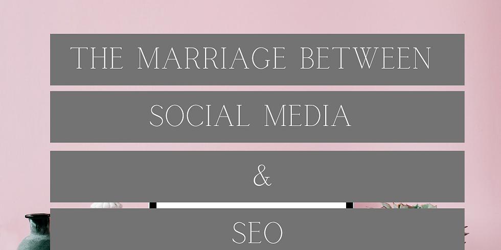 THE MARRIAGE BETWEEN SOCIAL MEDIA & SEO