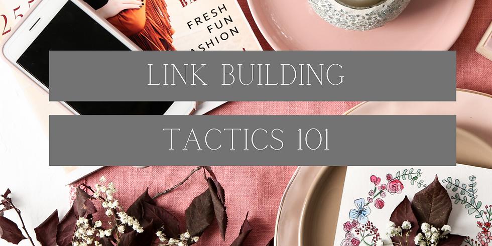 LINK BUILDING TACTICS 101