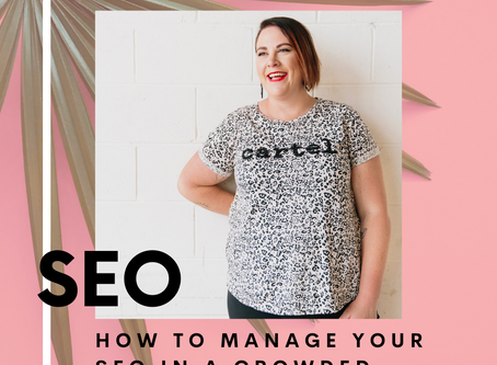 🎙 HOW TO MANAGE YOUR SEO IN A CROWDED ONLINE MARKET