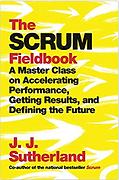The Scrum Fieldbook by JJ Sutherland