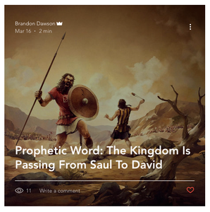 Prophetic word: The kingdom is passing from Saul to David