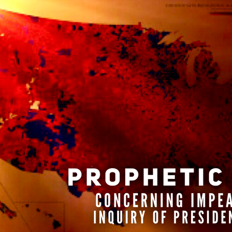 ***UPDATE***prophetic word concerning impeachment inquiry of President Trump and 5780/2020