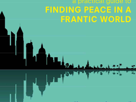 Mindfulness – Finding Peace in a Frantic World