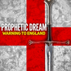 MAJOR PROPHETIC UPDATE, Prophetic Dream Warning to England (5/11/21)