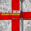MAJOR PROPHETIC UPDATE, Prophetic Dream Warning to England (5/11/21)
