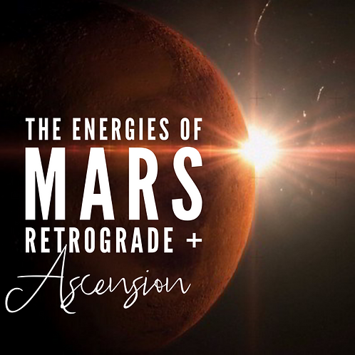 The Energy of Mars Retrograde + Ascension