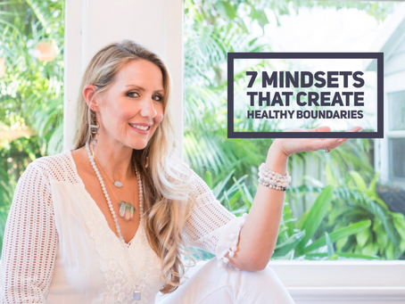 7 Mindsets to Create Healthy Boundaries