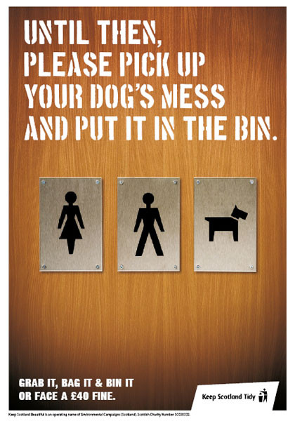 """Keep Scotland tidy anti dog fouling poster showing a toilet door with individual symbols for a lady, man and dog with the caption """"until then, please pick up you dog's mess and put it in the bin"""""""