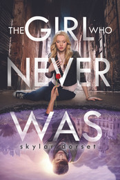 The Girl Who Never Was by Skylar Dorset
