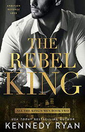 Review: The Rebel King by Kennedy Ryan