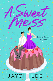 Review: A Sweet Mess by Jayci Lee