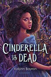 Review: Cinderella is Dead by Kalynn Bayron