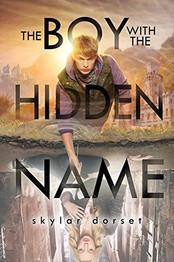 The Boy with the Hidden Name by Skylar Dorset